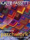 Passionate Patchwork Over 20 Original Quilt Designs