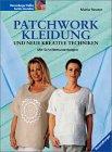 Patchwork-Kleidung und neue kreative Techniken